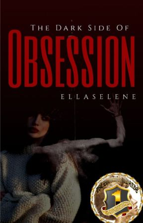 The dark side of obsession by ellaselene