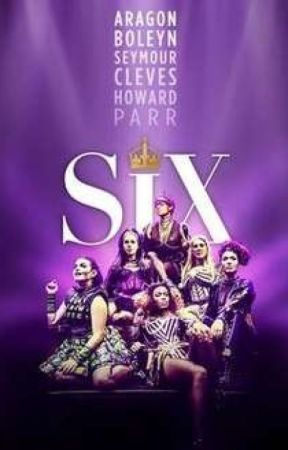 Six the Musical Script [FIRST UK TOUR]  by that1uselesswriter