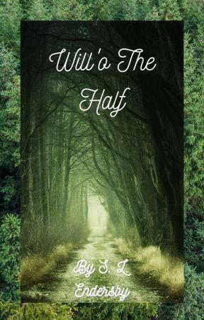 Will'o The Half by SophieEndersby