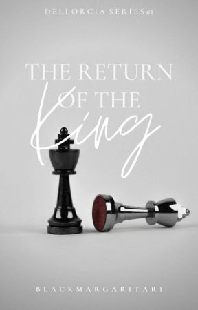 The Return Of The King (Dellorcia Series#1) by BlackMargaritari