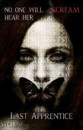 Psychosis by Last_Apprentice