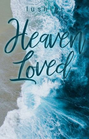 Heaven Loved  by lushlei