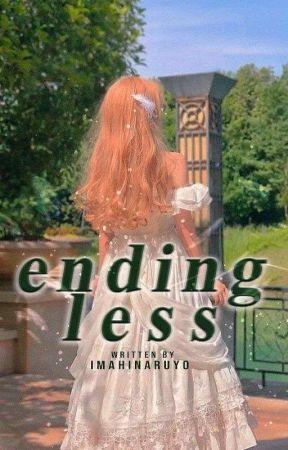 #2: Endingless by imahinaruyo