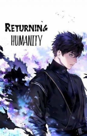 Returning Humanity : Menyangkal Takdir Kehancuran by TikusBaik