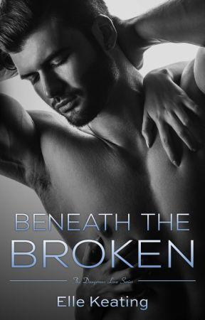 Beneath the Broken - Excerpt by ElleKeating
