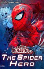 My Hero Academia: The Spider Hero (My Hero Academia x Spider-Man Reader) by Guardian_Angel-21