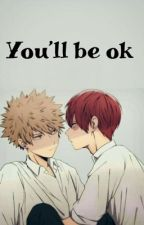 You'll be ok (abused and bullied! Todoroki x Bakugou) by alex_needs_username