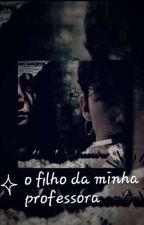 O FILHO DA MINHA PROFESSORA  by euhaurrea