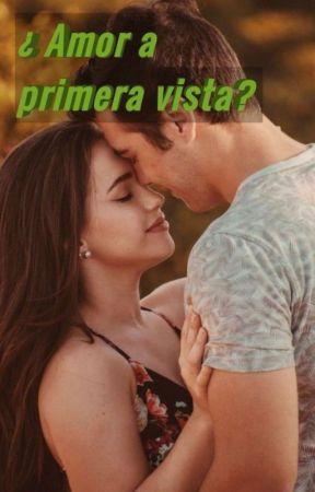 ¿Amor a primera vista?        [en Proceso]  by NextPaolaJim
