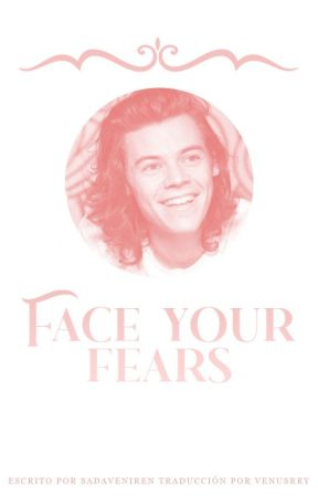 Face your fears | L.S traducción by hesperfectnow