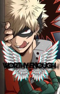 ✨WORTHY ENOUGH ✨ cover