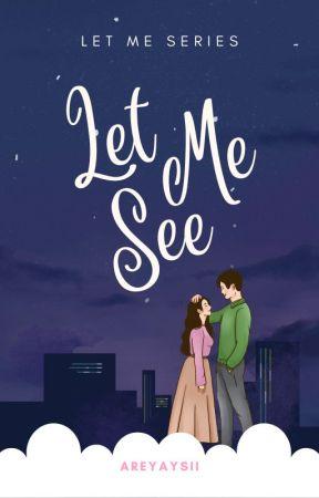 Let Me See (Let Me Series) by areyaysii