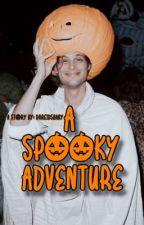 A Spooky Adventure  by drreidsbaby