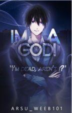 I'm a GOD! (Hiatus) by _tls123_