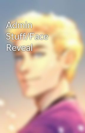 Admin Stuff/Face Reveal by -sparky-grace-