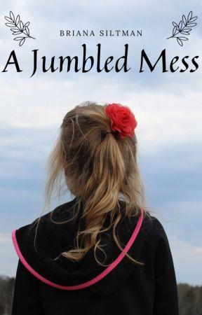 A Jumbled Mess by siltmbri000