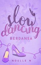 Berdansa   Slow Dancing oleh hepburnettes