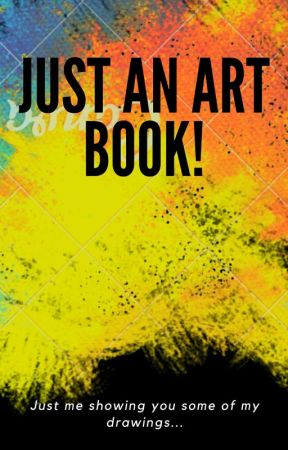 Just an Art Book! by IgnoreYouLikeIDo
