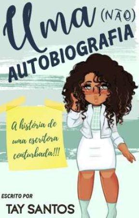 Uma (não) Autobiografia by Sant_Writer