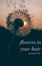 flowers in your hair by jennasue134