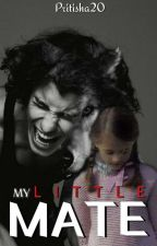 My Little Mate by Pritisha20