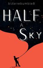 Half a Sky {Poetry} by bizarrebumbleB