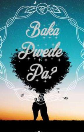 Baka Pwede Pa? by Bellissima_luce