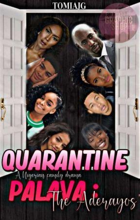 Quarantine Palava: The Aderayos' by tomiajg