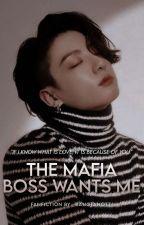 The Mafia Boss Wants Me || J.J.K || BTS by _bangtanOt7_