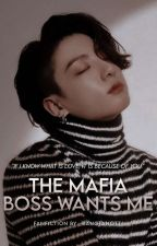 The Mafia Boss Wants Me (Rewritten) by _bangtanOt7_