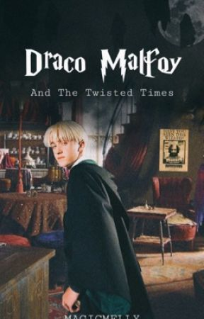 Draco Malfoy and The Twisted Times by magicmelly