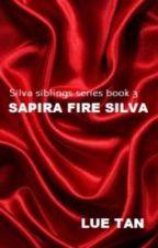 (Silva Series Book 3) Sapira Fire Silva - Completed by Lue_tan