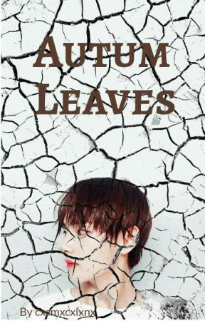 Autum Leaves by cxsmxcxlxnx