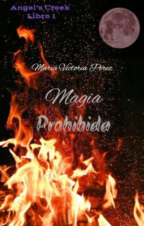 Magia Prohibida (Angel's Creek: Libro 1) by SwanPrincess1998