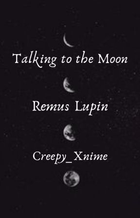 Talking to the Moon [R•L x reader] by Creepy_Xnime