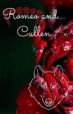 Romeo and... Cullen? by jimblejamblewriting