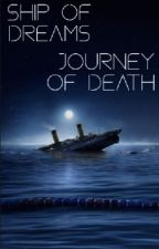 Ship of Dreams, Journey of Death by -stormytea