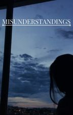 Misunderstandings by whatthehellsgoinon