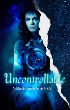Uncontrollable; a Sokeefe fanfic by Ari-KA