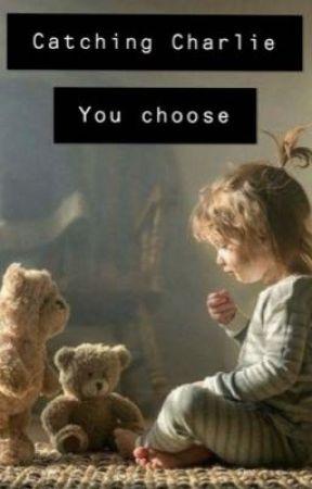 Choosing Charlie  by poppy0402