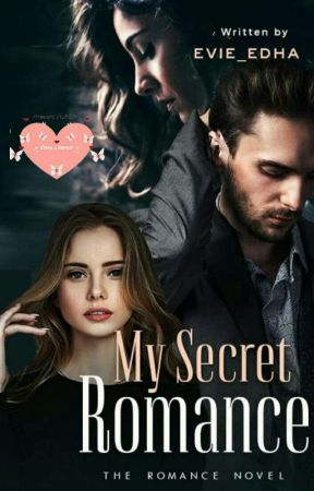My Secret Romance by Evie_Edha