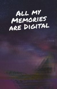All My Memories Are Digital cover