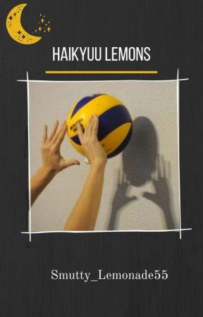 HAIKYUU LEMONS   ONESHOT ☾ by Smutty_Lemonade55