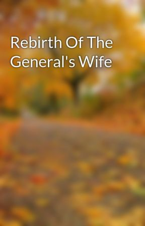 Rebirth Of The General's Wife by lenelu22