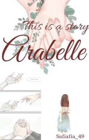 This Is a Story Arabelle by Safiafia_49