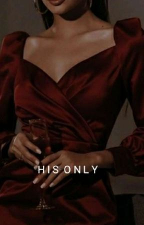 HIS ONLY  by Alexaxoxox