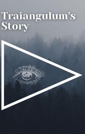 Traiangulum's story by Traiangulum