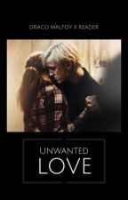 unwanted love-draco x reader by paigeblue04