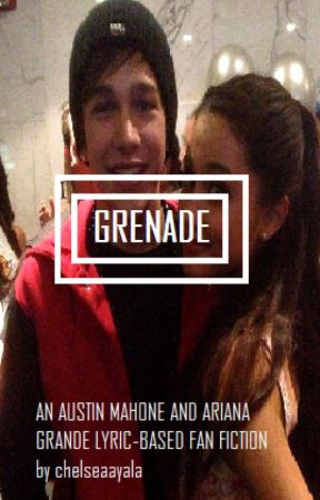 Grenade. (Austin Mahone & Ariana Grande) by Chelseaayala