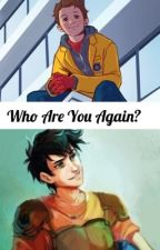Who are you again? by herehavesomefanfic